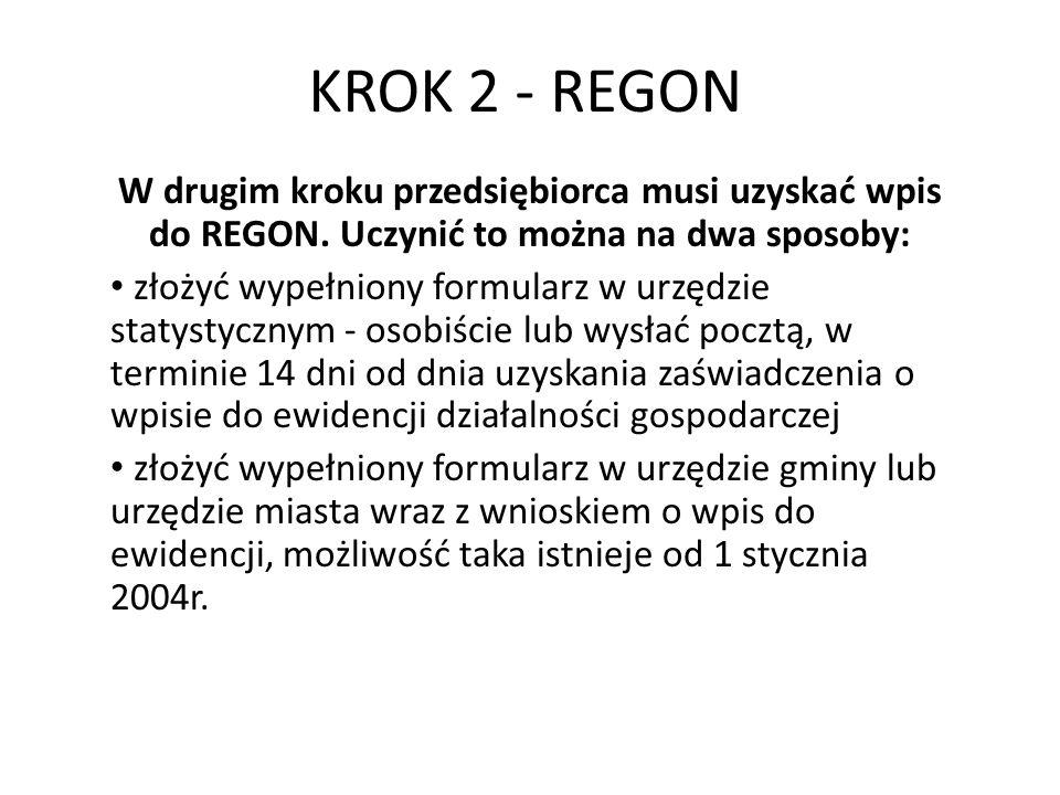 KROK 2 - REGON W drugim kroku przedsiębiorca musi uzyskać wpis do REGON. Uczynić to można na dwa sposoby: