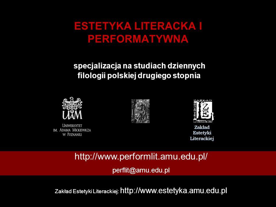 ESTETYKA LITERACKA I PERFORMATYWNA specjalizacja na studiach dziennych filologii polskiej drugiego stopnia