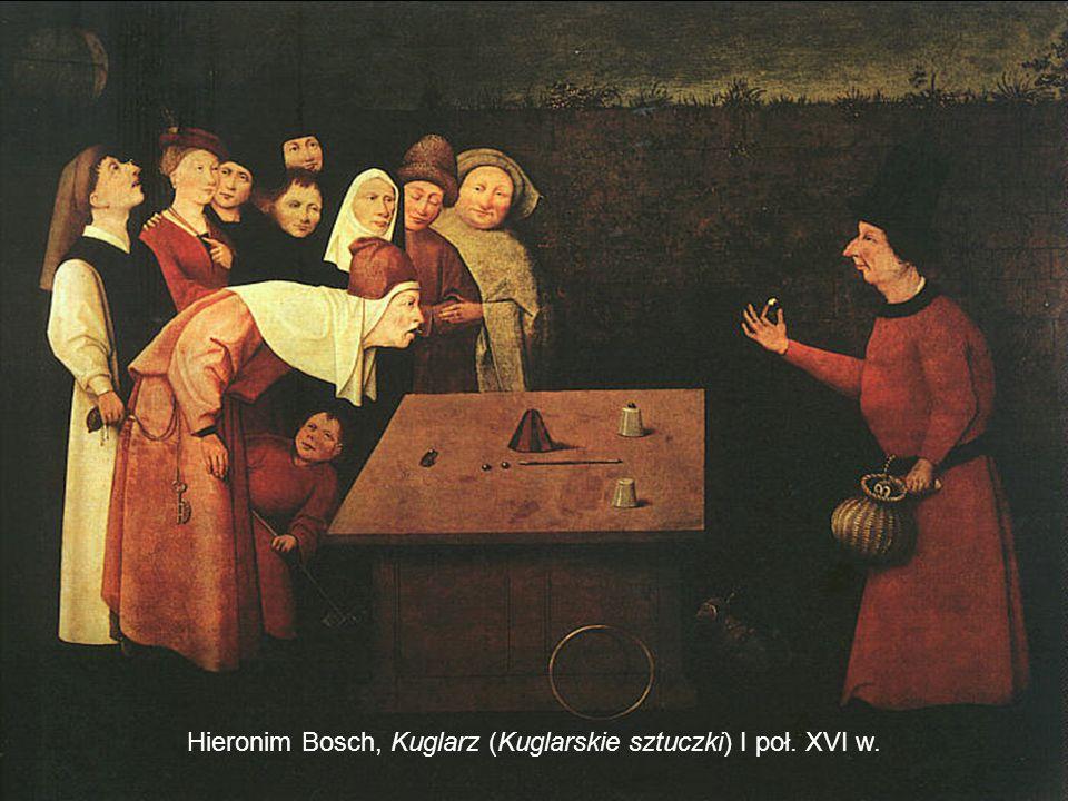 Hieronim Bosch, Kuglarz (Kuglarskie sztuczki) I poł. XVI w.