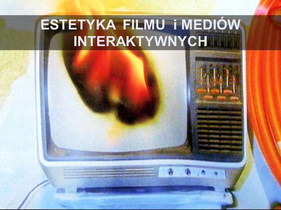 ESTETYKA FILMU i MEDIÓW INTERAKTYWNYCH