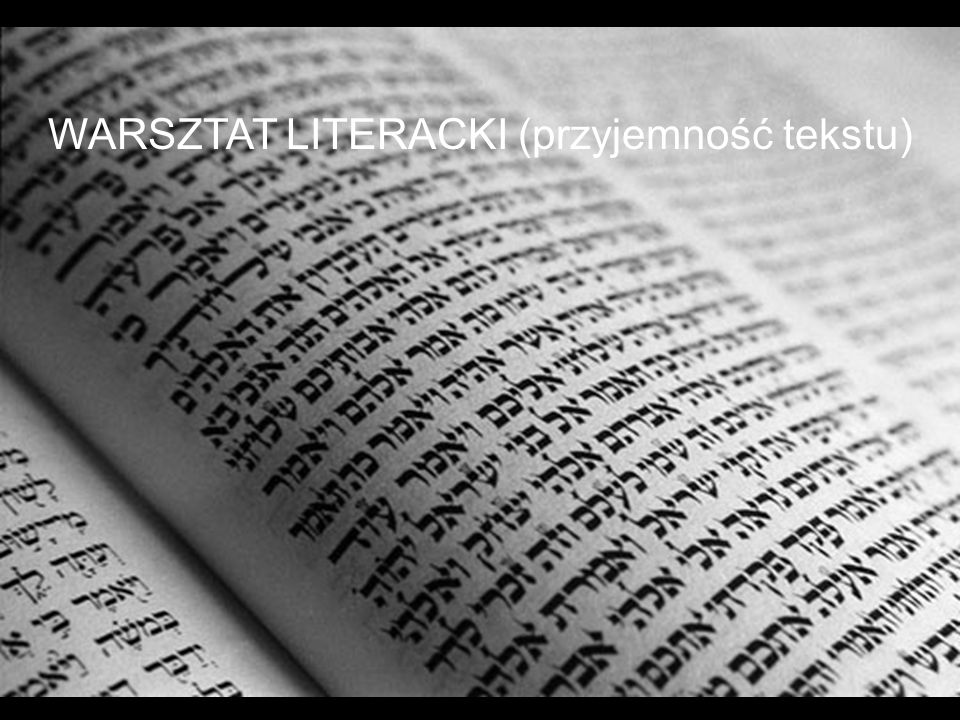 WARSZTAT LITERACKI (przyjemność tekstu)