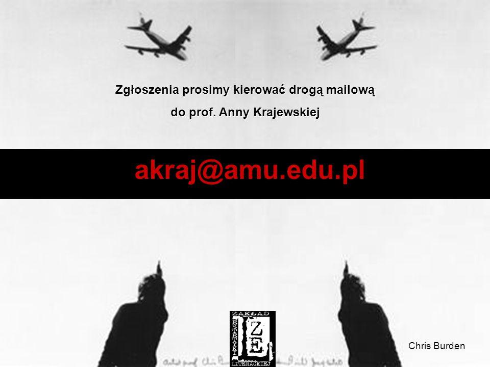 Zgłoszenia prosimy kierować drogą mailową do prof. Anny Krajewskiej