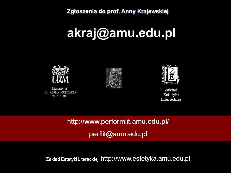 akraj@amu.edu.pl http://www.performlit.amu.edu.pl/ perflit@amu.edu.pl