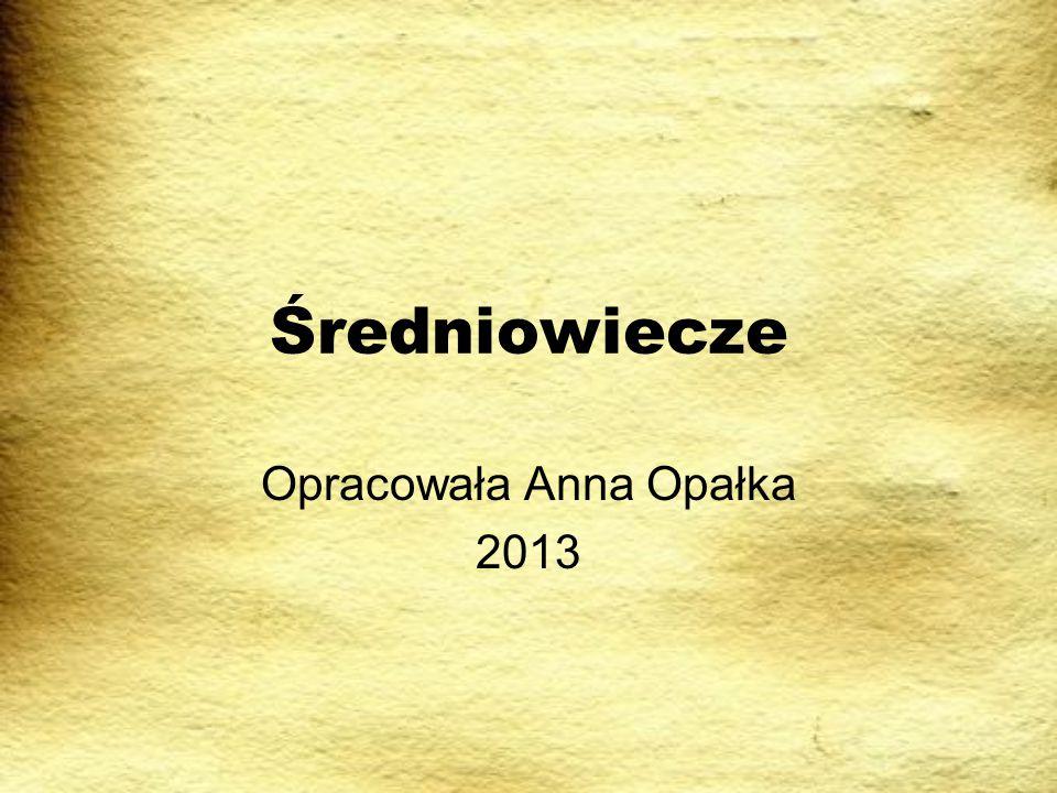 Opracowała Anna Opałka 2013