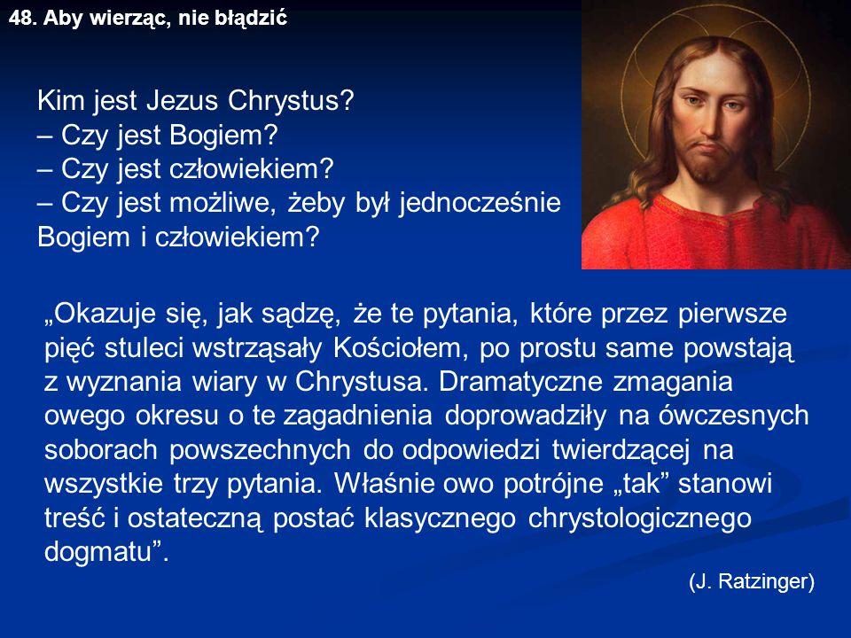 Kim jest Jezus Chrystus – Czy jest Bogiem – Czy jest człowiekiem