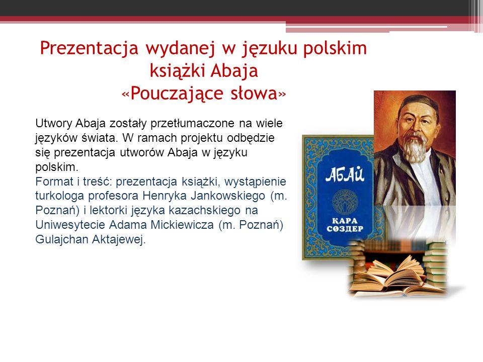 Prezentacja wydanej w jęzuku polskim książki Abaja «Pouczające słowa»