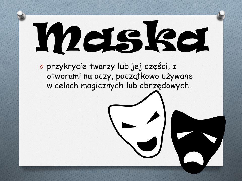 Maska przykrycie twarzy lub jej części, z otworami na oczy, początkowo używane w celach magicznych lub obrzędowych.