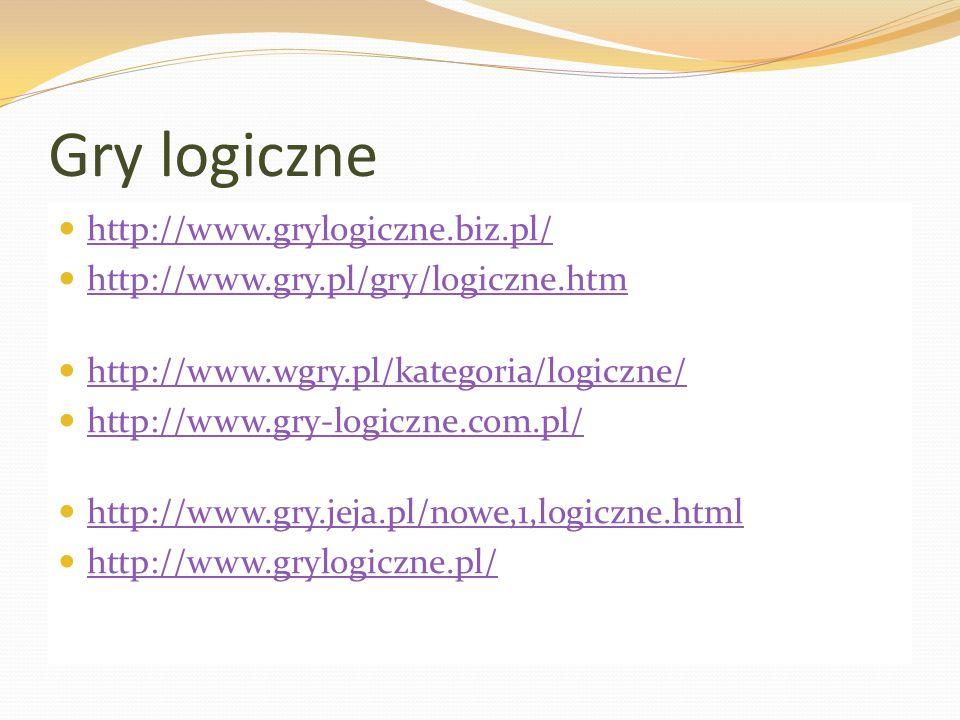 Gry logiczne http://www.grylogiczne.biz.pl/
