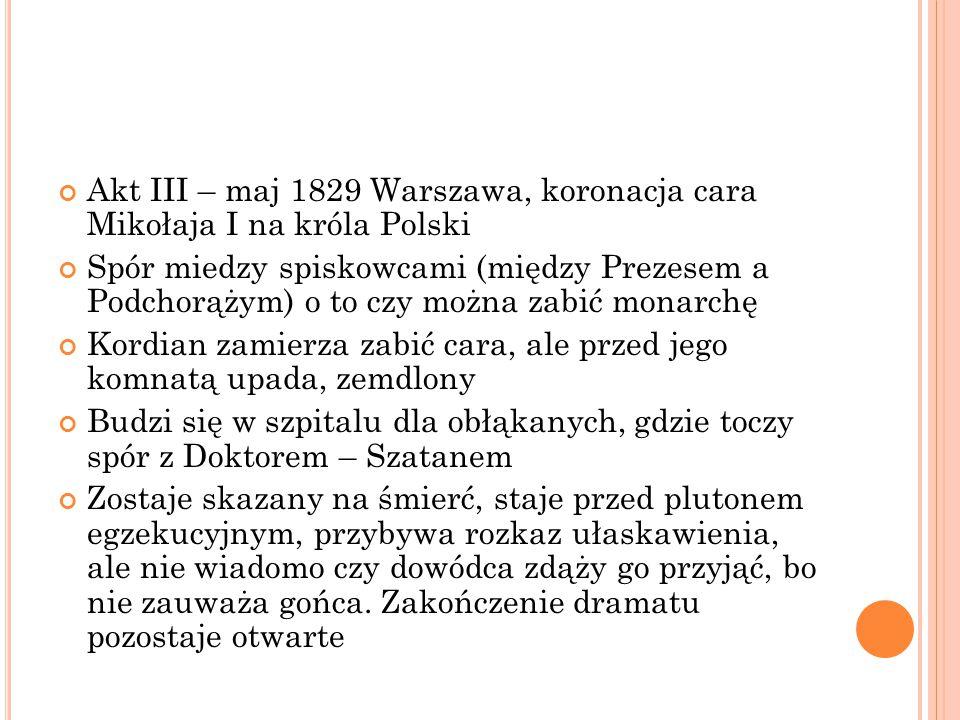 Akt III – maj 1829 Warszawa, koronacja cara Mikołaja I na króla Polski