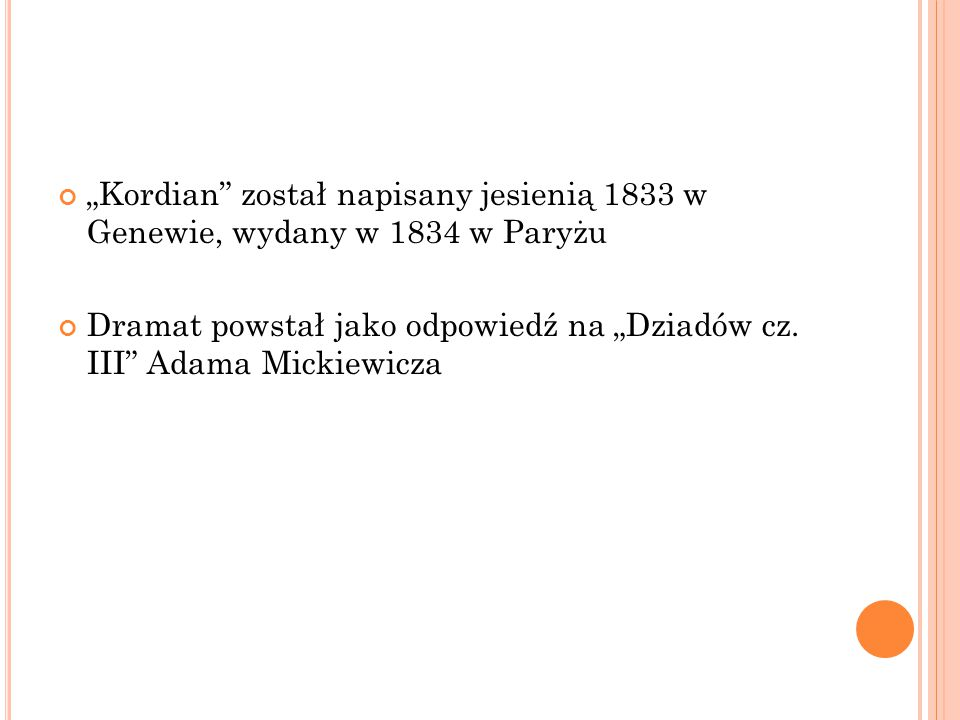 """""""Kordian został napisany jesienią 1833 w Genewie, wydany w 1834 w Paryżu"""