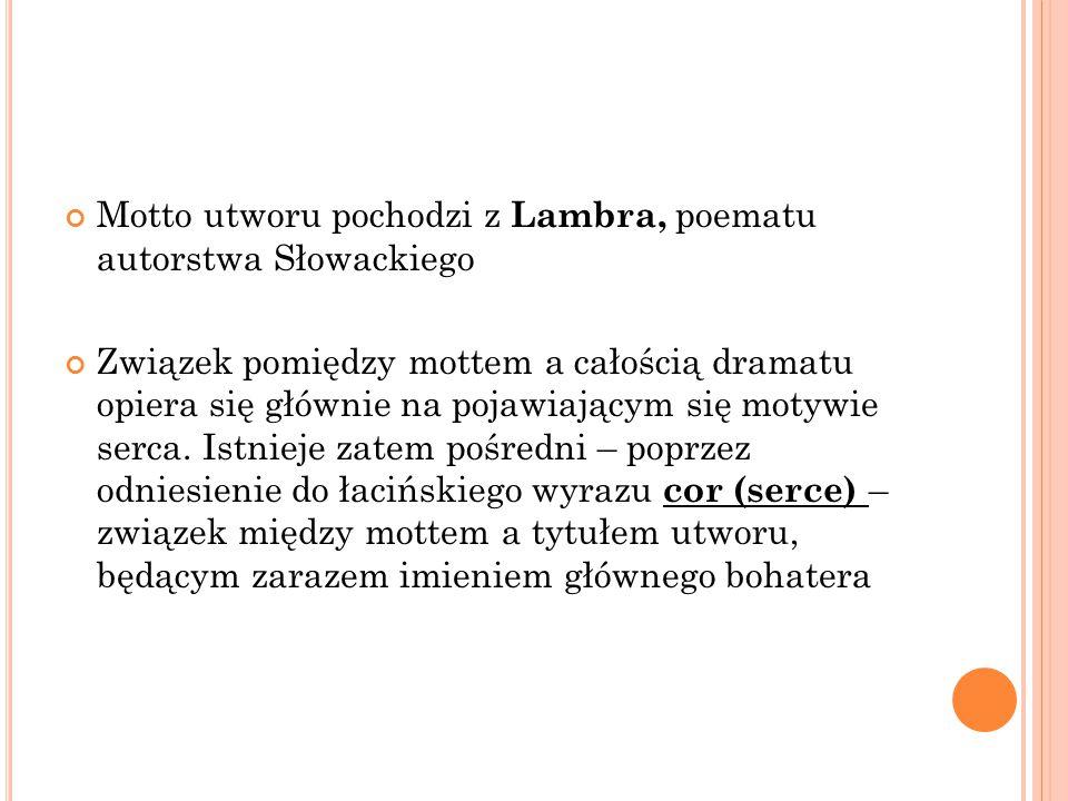 Motto utworu pochodzi z Lambra, poematu autorstwa Słowackiego