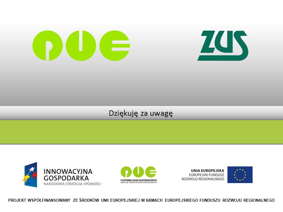 Dziękuję za uwagę PROJEKT WSPÓŁFINANSOWANY ZE ŚRODKÓW UNII EUROPEJSKIEJ W RAMACH EUROPEJSKIEGO FUNDUSZU ROZWOJU REGIONALNEGO.