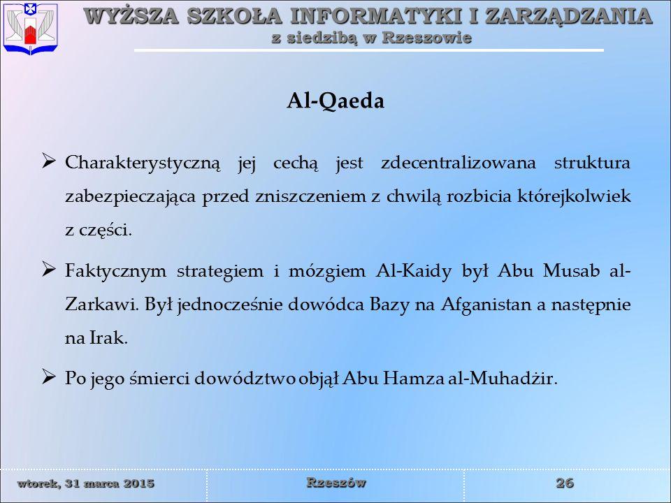 Al-Qaeda Charakterystyczną jej cechą jest zdecentralizowana struktura zabezpieczająca przed zniszczeniem z chwilą rozbicia którejkolwiek z części.