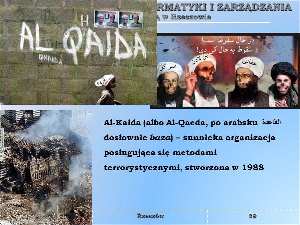 Al-Kaida (albo Al-Qaeda, po arabsku القاعدة dosłownie baza) – sunnicka organizacja posługująca się metodami terrorystycznymi, stworzona w 1988