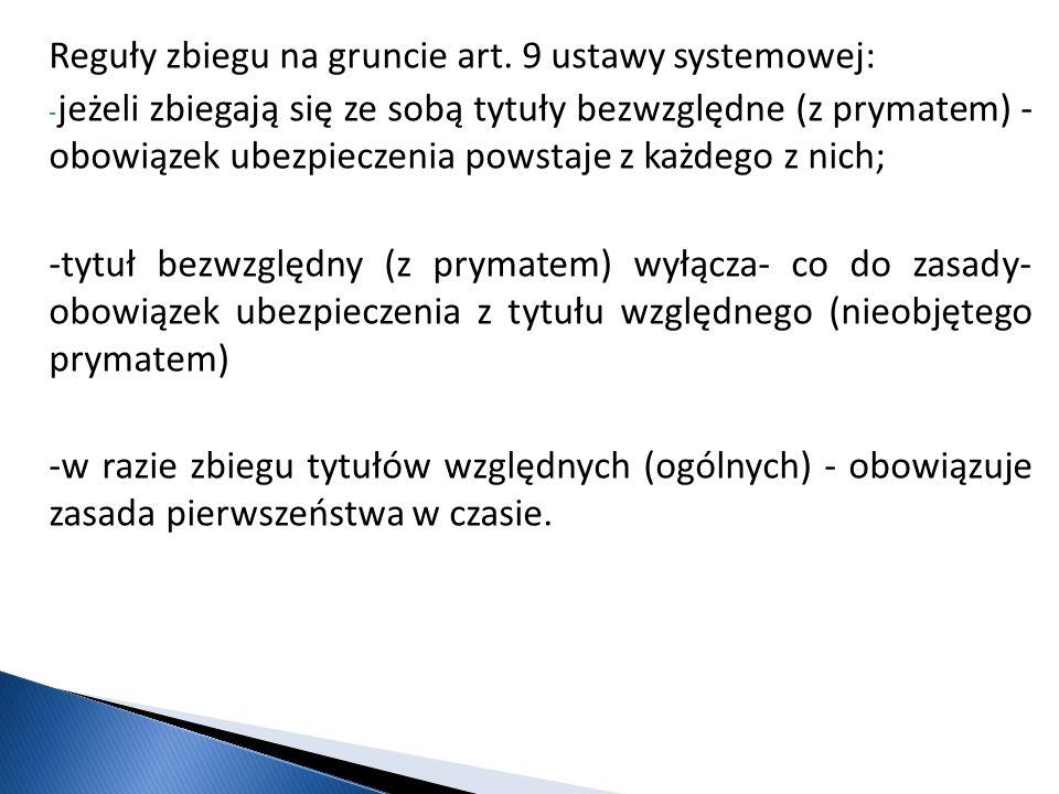 Reguły zbiegu na gruncie art. 9 ustawy systemowej: