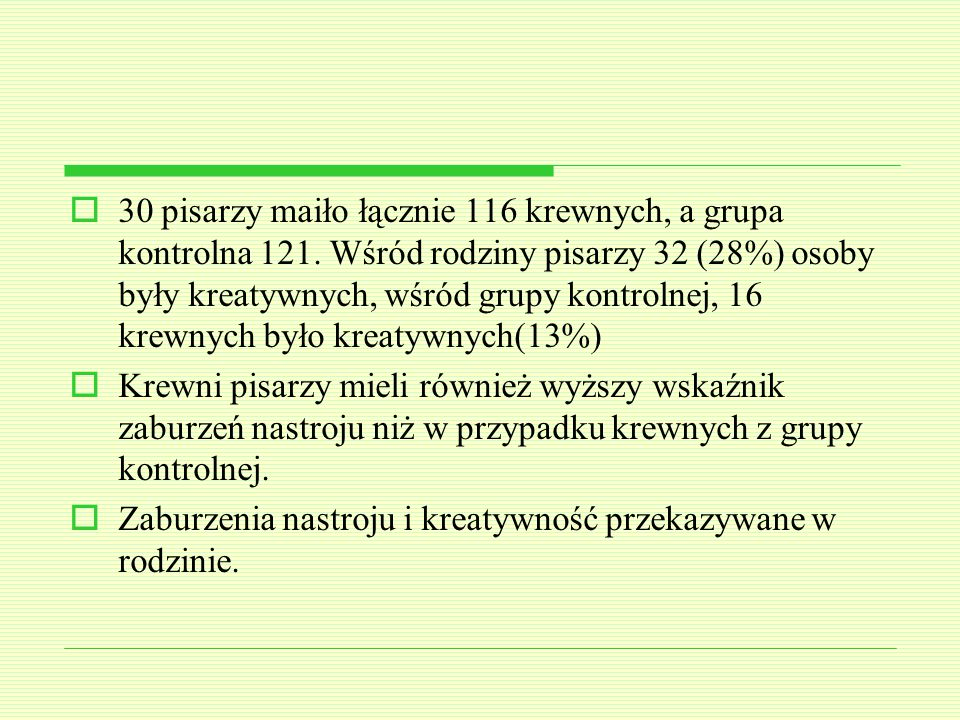 30 pisarzy maiło łącznie 116 krewnych, a grupa kontrolna 121