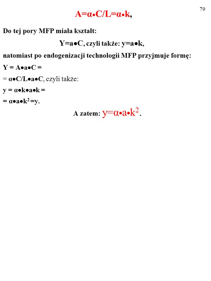 A=αC/L=αk, Do tej pory MFP miała kształt: