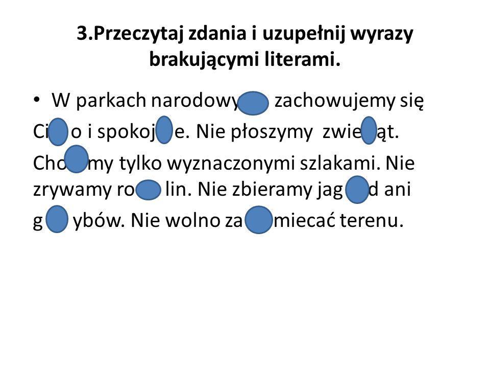 3.Przeczytaj zdania i uzupełnij wyrazy brakującymi literami.