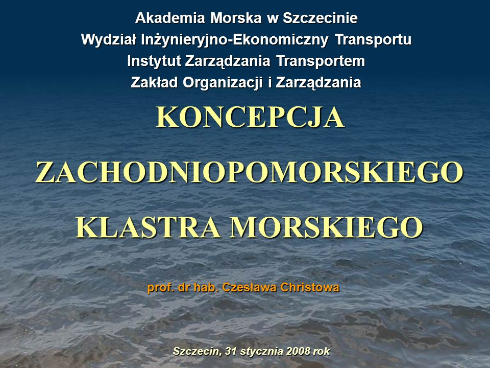KONCEPCJA ZACHODNIOPOMORSKIEGO KLASTRA MORSKIEGO