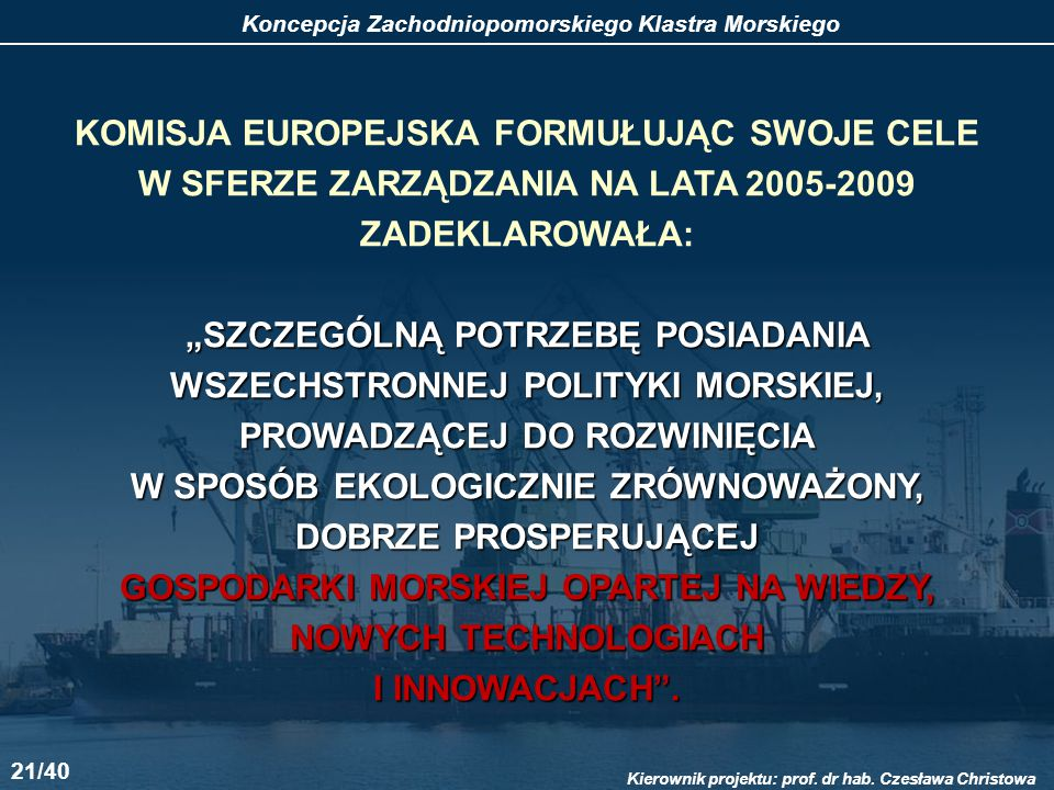 KOMISJA EUROPEJSKA FORMUŁUJĄC SWOJE CELE W SFERZE ZARZĄDZANIA NA LATA 2005-2009 ZADEKLAROWAŁA: