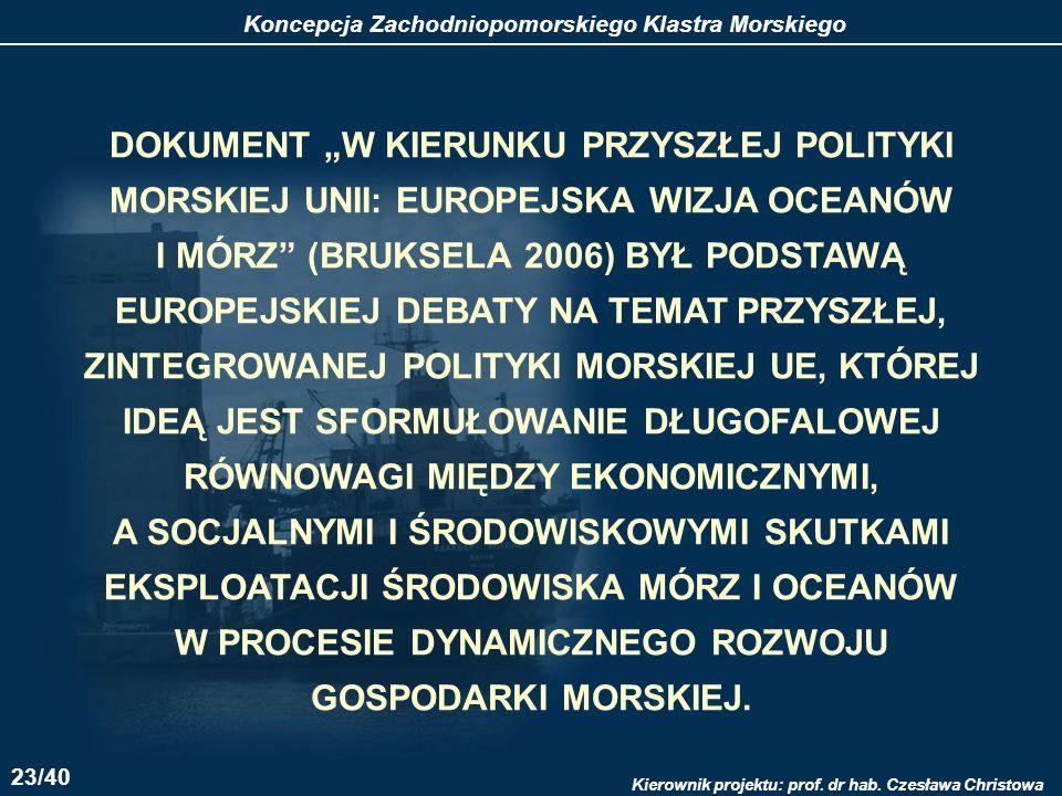 """DOKUMENT """"W KIERUNKU PRZYSZŁEJ POLITYKI MORSKIEJ UNII: EUROPEJSKA WIZJA OCEANÓW I MÓRZ (BRUKSELA 2006) BYŁ PODSTAWĄ EUROPEJSKIEJ DEBATY NA TEMAT PRZYSZŁEJ, ZINTEGROWANEJ POLITYKI MORSKIEJ UE, KTÓREJ IDEĄ JEST SFORMUŁOWANIE DŁUGOFALOWEJ RÓWNOWAGI MIĘDZY EKONOMICZNYMI, A SOCJALNYMI I ŚRODOWISKOWYMI SKUTKAMI EKSPLOATACJI ŚRODOWISKA MÓRZ I OCEANÓW W PROCESIE DYNAMICZNEGO ROZWOJU GOSPODARKI MORSKIEJ."""