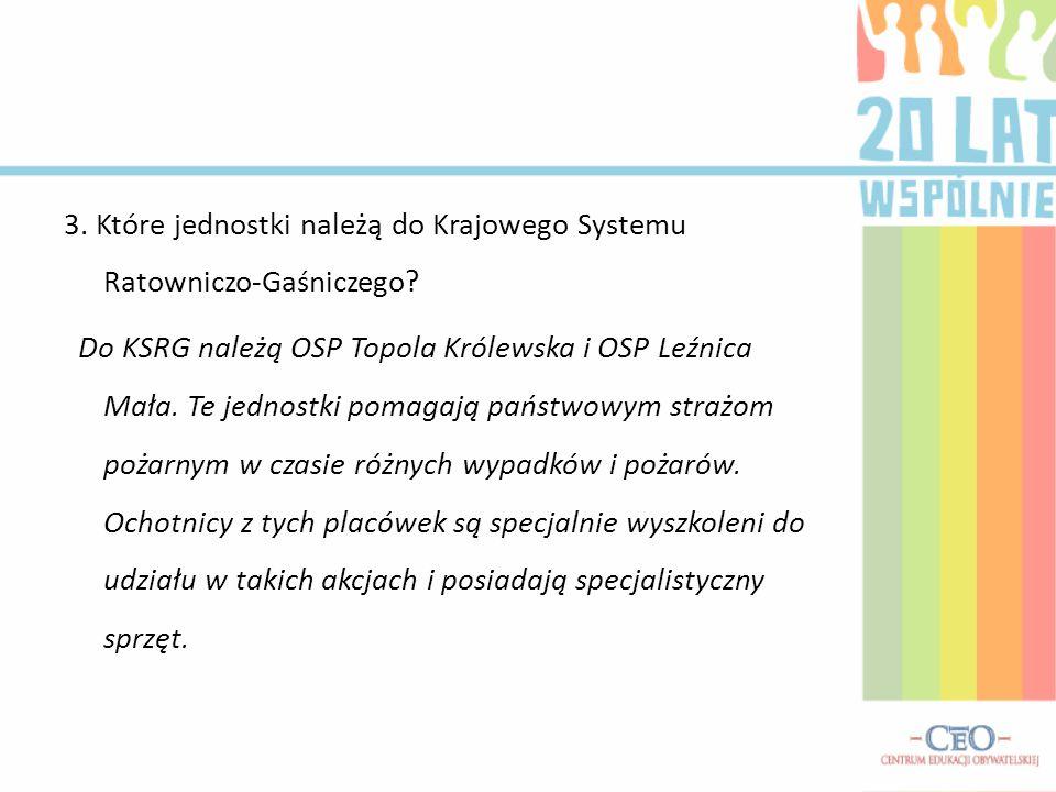 3. Które jednostki należą do Krajowego Systemu Ratowniczo-Gaśniczego