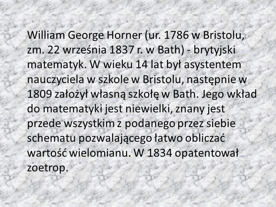 William George Horner (ur. 1786 w Bristolu, zm. 22 września 1837 r