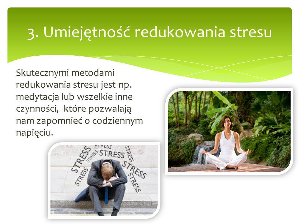 3. Umiejętność redukowania stresu