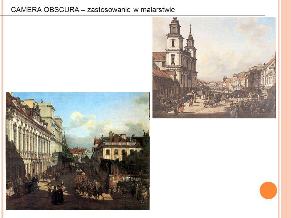 CAMERA OBSCURA – zastosowanie w malarstwie