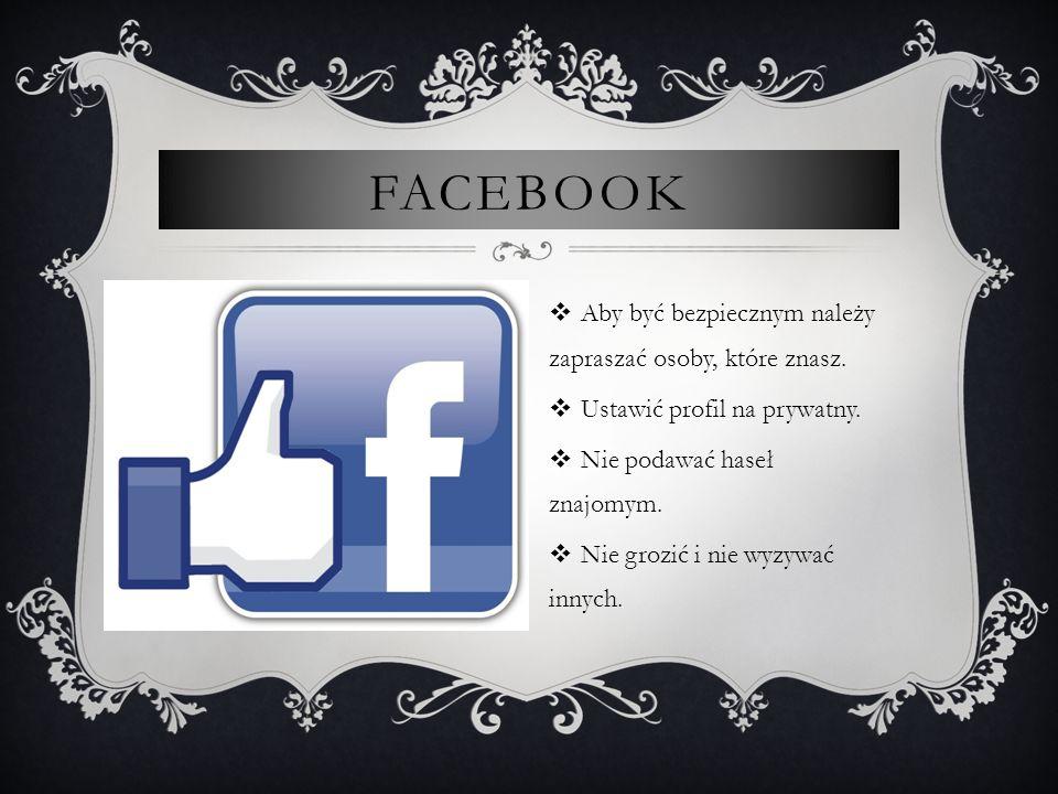 Facebook Aby być bezpiecznym należy zapraszać osoby, które znasz.