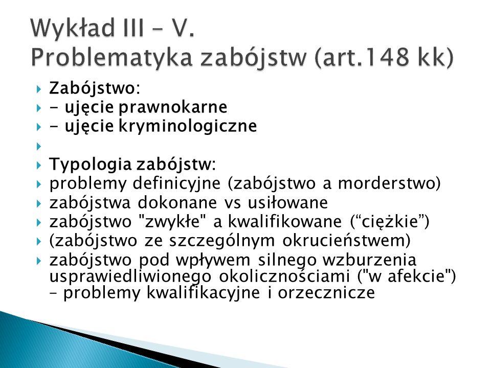 Wykład III – V. Problematyka zabójstw (art.148 kk)