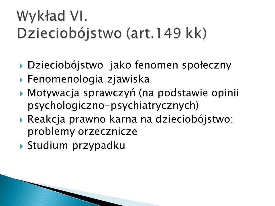 Wykład VI. Dzieciobójstwo (art.149 kk)