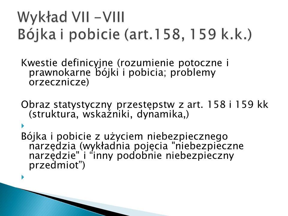 Wykład VII -VIII Bójka i pobicie (art.158, 159 k.k.)