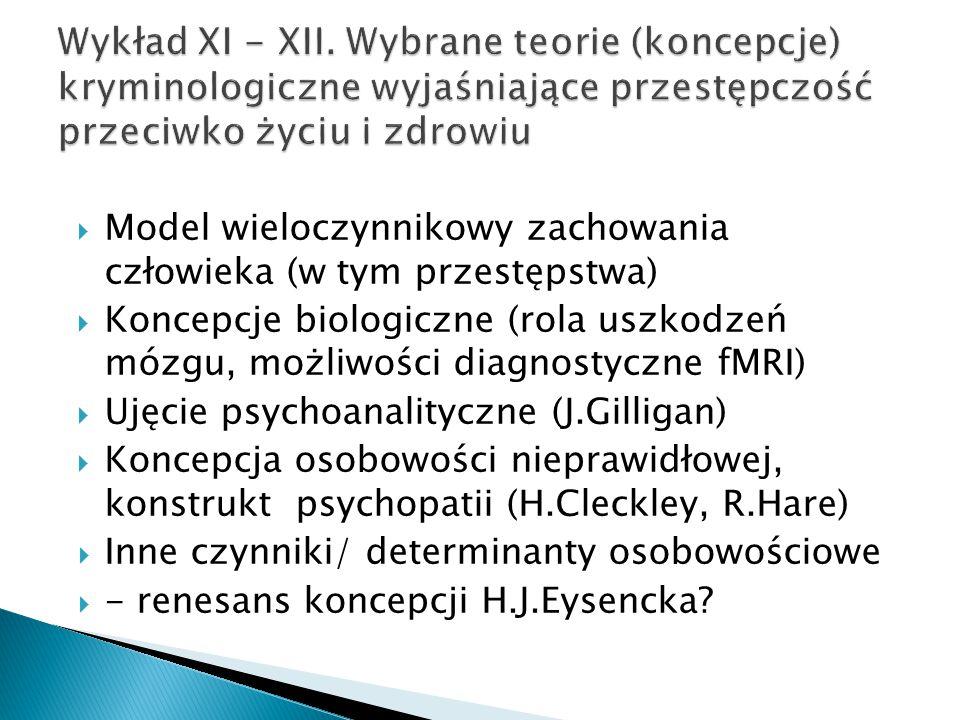 Wykład XI - XII. Wybrane teorie (koncepcje) kryminologiczne wyjaśniające przestępczość przeciwko życiu i zdrowiu