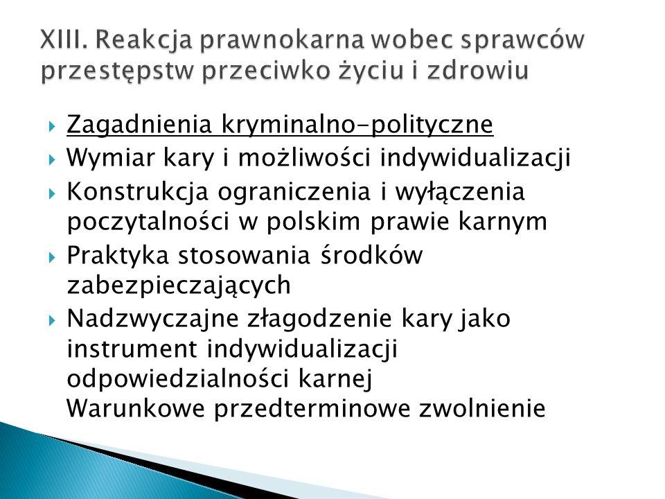 XIII. Reakcja prawnokarna wobec sprawców przestępstw przeciwko życiu i zdrowiu