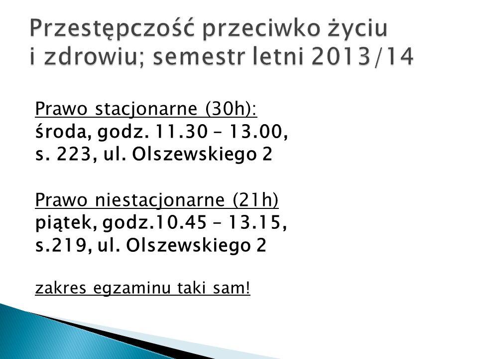 Przestępczość przeciwko życiu i zdrowiu; semestr letni 2013/14
