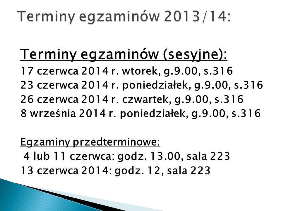 Terminy egzaminów 2013/14: Terminy egzaminów (sesyjne):