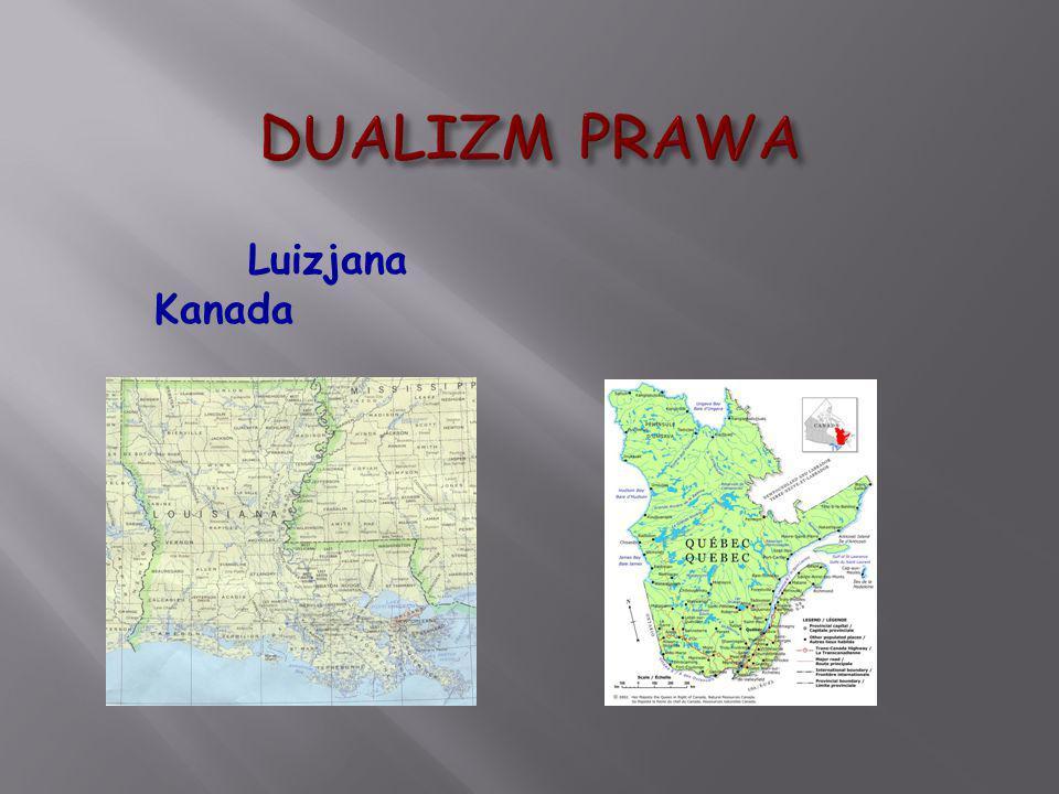 DUALIZM PRAWA Luizjana Kanada