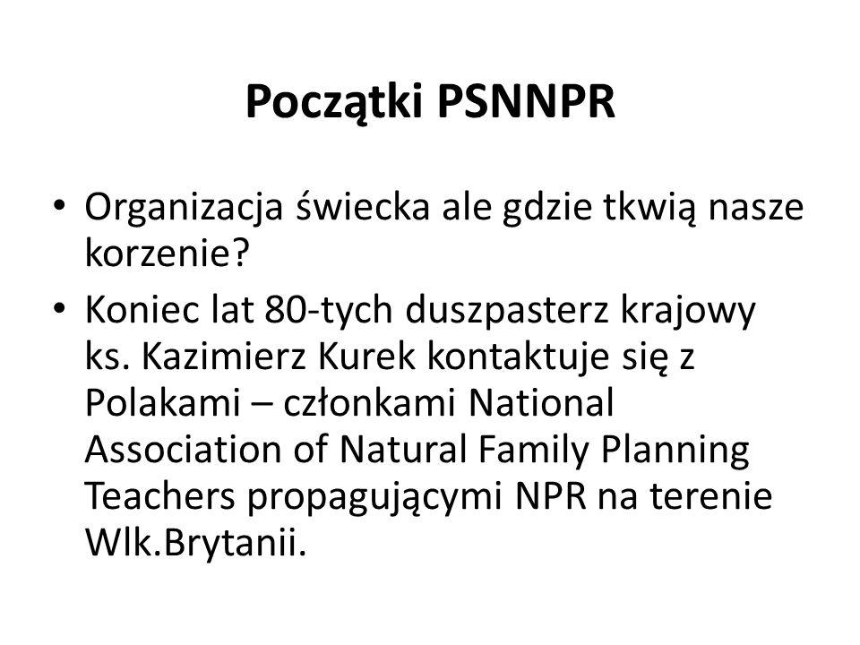 Początki PSNNPR Organizacja świecka ale gdzie tkwią nasze korzenie
