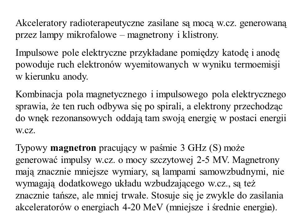 Akceleratory radioterapeutyczne zasilane są mocą w. cz
