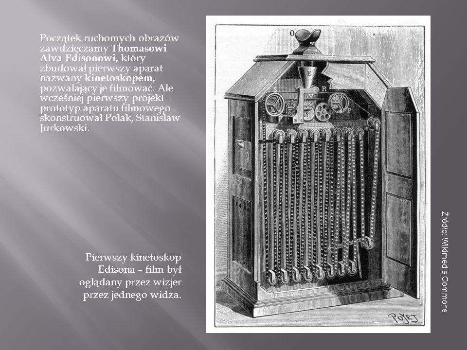 Początek ruchomych obrazów zawdzięczamy Thomasowi Alva Edisonowi, który zbudował pierwszy aparat nazwany kinetoskopem, pozwalający je filmować. Ale wcześniej pierwszy projekt - prototyp aparatu filmowego - skonstruował Polak, Stanisław Jurkowski.