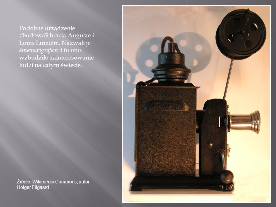 Podobne urządzenie zbudowali bracia Auguste i Louis Lumière