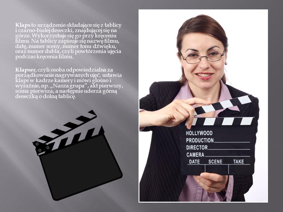 Klaps to urządzenie składające się z tablicy i czarno-białej deseczki, znajdującej się na górze. Wykorzystuje się go przy kręceniu filmu. Na tablicy zapisuje się nazwę filmu, datę, numer sceny, numer tonu dźwięku, oraz numer dubla, czyli powtórzenia ujęcia podczas kręcenia filmu.