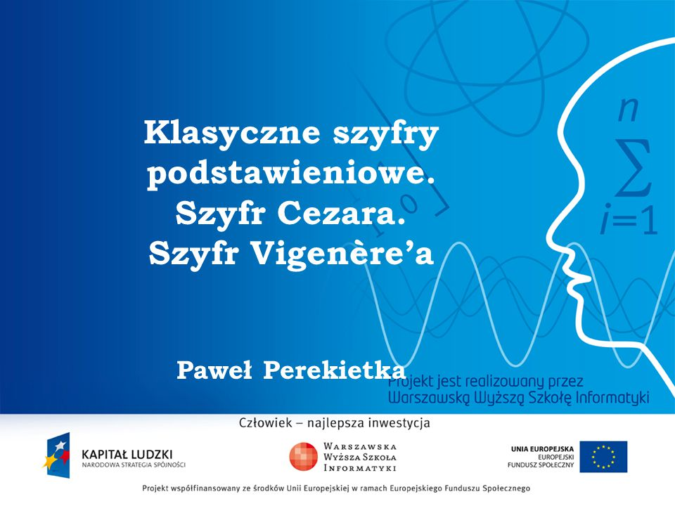 Szyfr Vigenère'a Paweł Perekietka