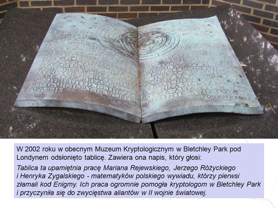 TYTUŁ SLAJDU W 2002 roku w obecnym Muzeum Kryptologicznym w Bletchley Park pod Londynem odsłonięto tablicę. Zawiera ona napis, który głosi: