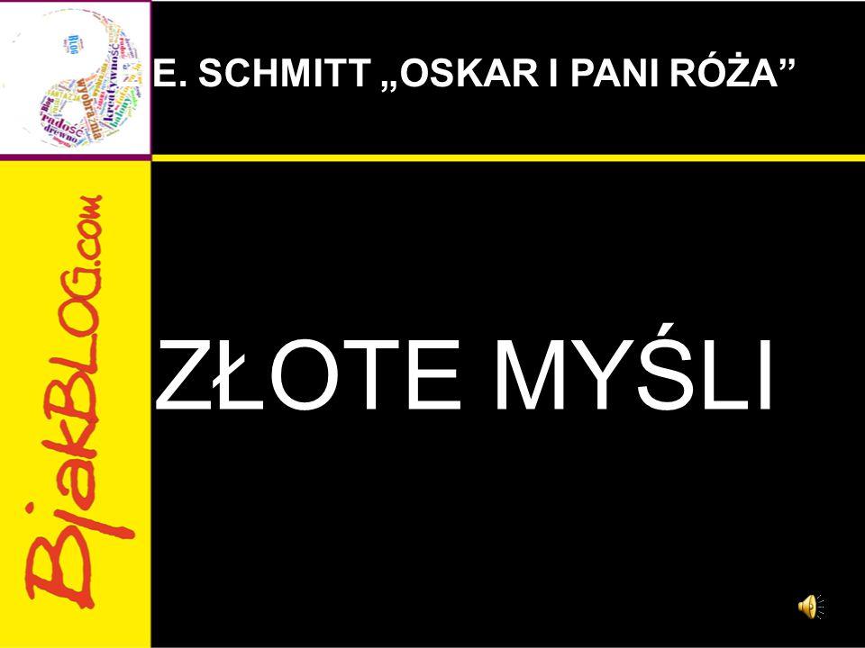 "E.E. SCHMITT ""OSKAR I PANI RÓŻA"