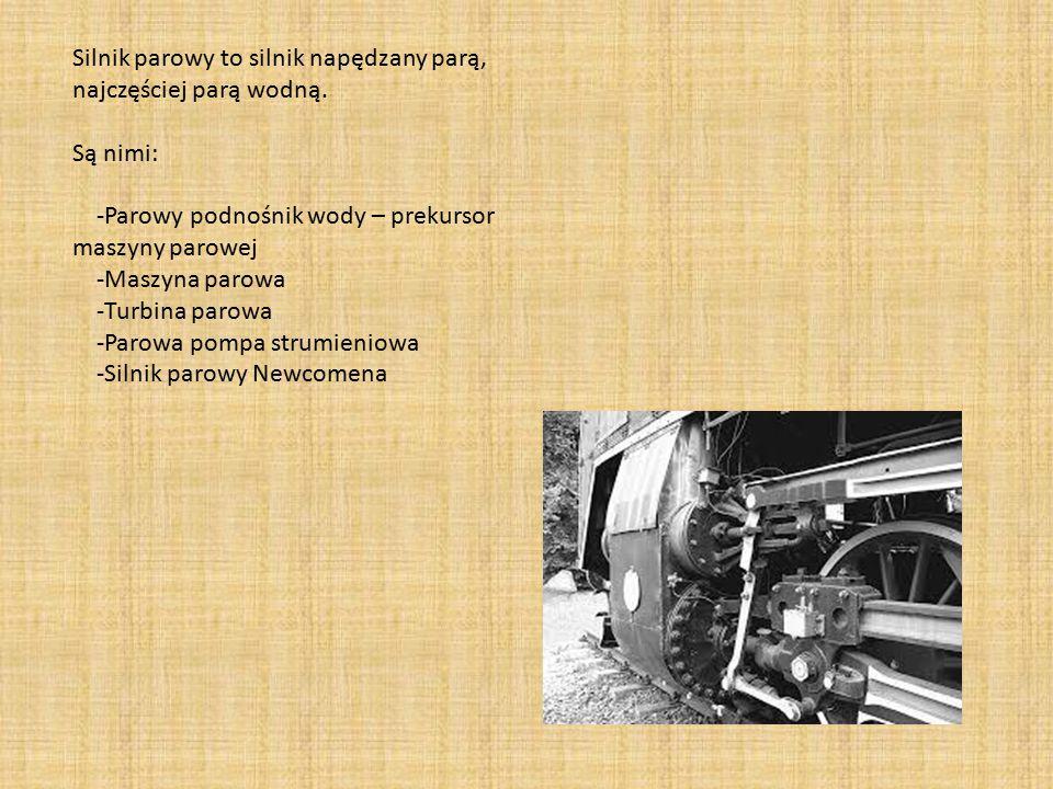 Silnik parowy to silnik napędzany parą, najczęściej parą wodną.