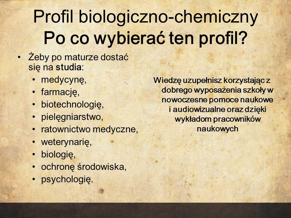 Profil biologiczno-chemiczny Po co wybierać ten profil