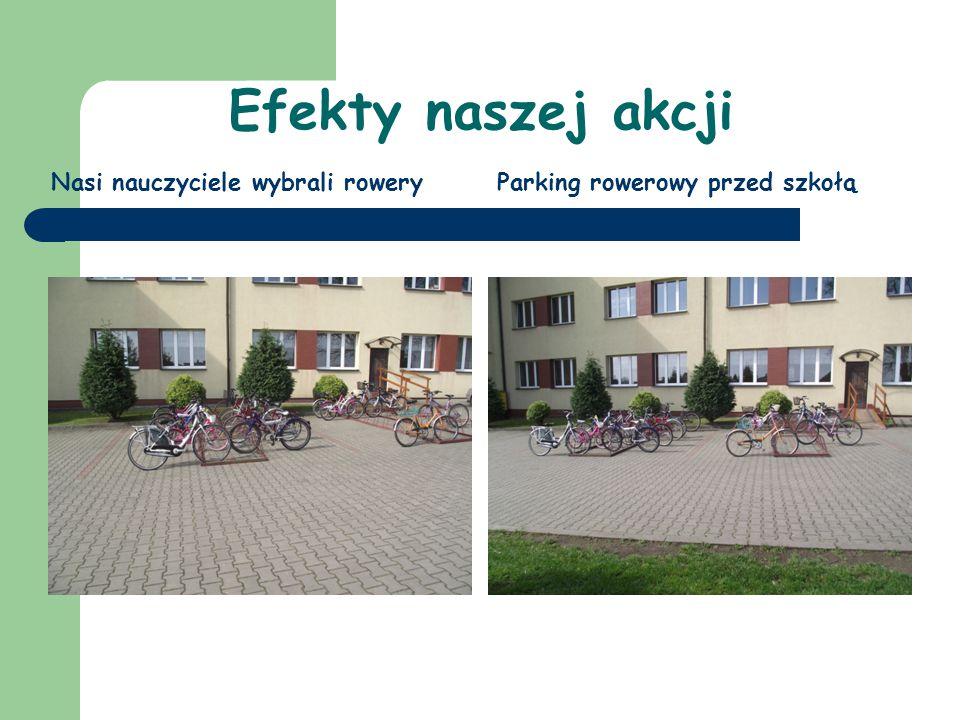 Efekty naszej akcji Nasi nauczyciele wybrali rowery
