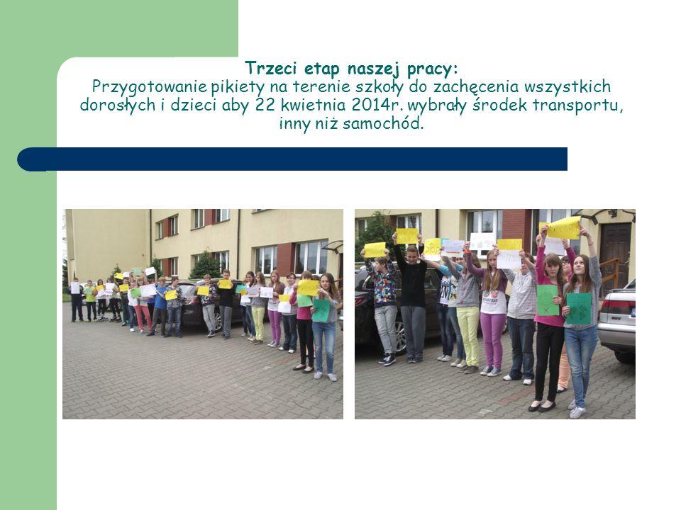 Trzeci etap naszej pracy: Przygotowanie pikiety na terenie szkoły do zachęcenia wszystkich dorosłych i dzieci aby 22 kwietnia 2014r.